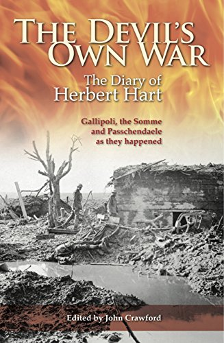9780908988228: The Devil's Own War: The Diary of Herbert Hart - Gallipoli, the Somme and Passchendaele as they happened