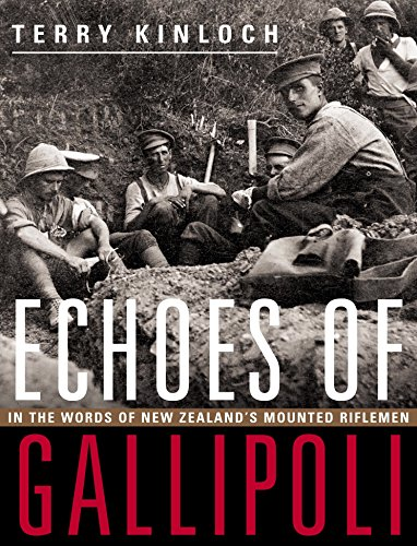 9780908988600: Echoes of Gallipoli: In the words of New Zealand's Mounted Riflemen