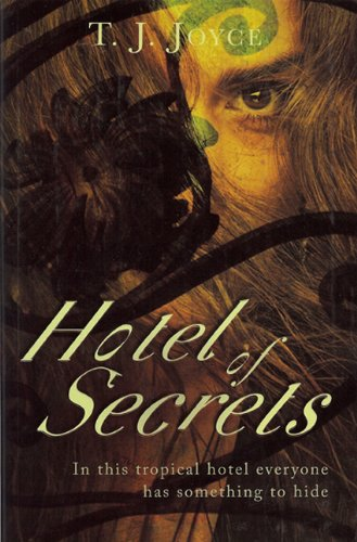 Hotel of Secrets: T.j. Joyce