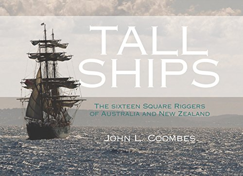 9780908988846: Tall Ships: The Sixteen Square Riggers of Australia and New Zealand
