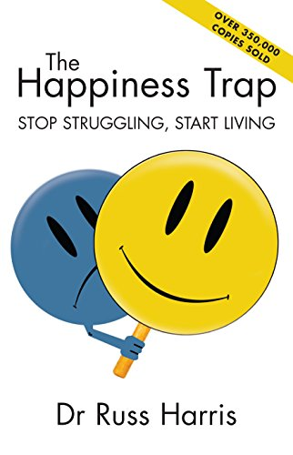 9780908988907: The Happiness Trap - Stop Struggling, Start Living