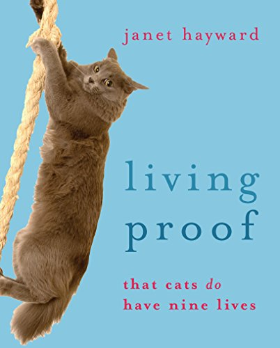 9780908988983: Living Proof: That cats do have nine lives