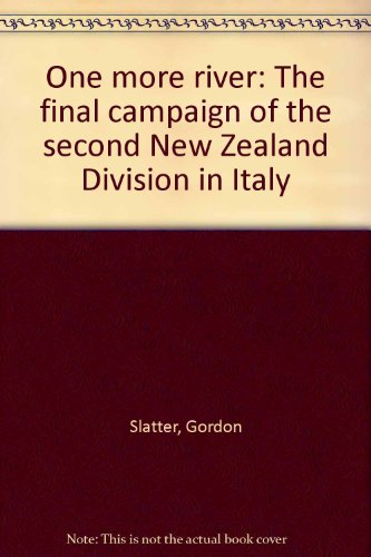 9780908990252: One more river: The final campaign of the second New Zealand Division in Italy