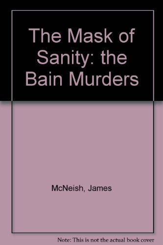 9780908990467: The Mask of Sanity: the Bain Murders