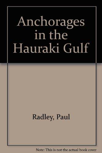 Anchorages in the Hauraki Gulf: Radley, Paul