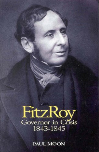 9780908990702: Fitzroy: Governor in Crisis 1843-1845