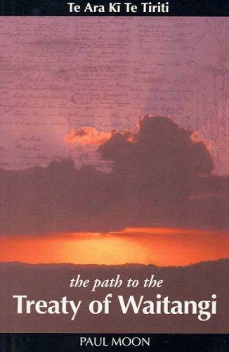 9780908990832: The Path to the Treaty of Waitangi: TE ARA Ki TE Tiriti