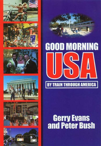Good Morning USA: By Train Through America: Bush, Peter, Evans, Gerry