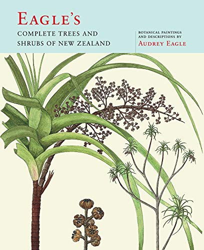9780909010089: Eagle's Complete Trees and Shrubs of New Zealand (Audrey Eagle)