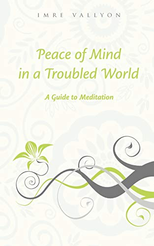 9780909038144: Peace of Mind in a Troubled World: A Guide to Meditation