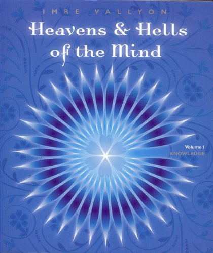 9780909038311: Heavens and Hells of the Mind: Vol 1 - Knowledge
