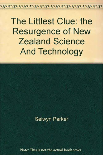 9780909040918: The littlest clue: The resurgence of New Zealand science and technology