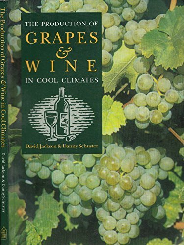 9780909049171: The Production of Grapes and Wine in Cool Climates