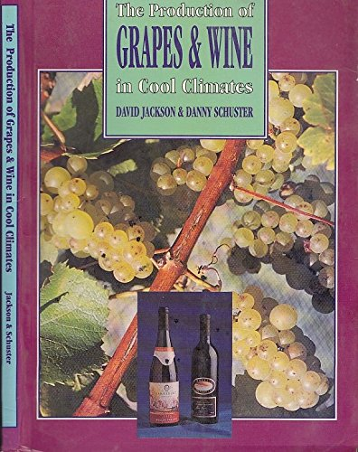 9780909049171: The Production of Grapes & Wine in Cool Climates