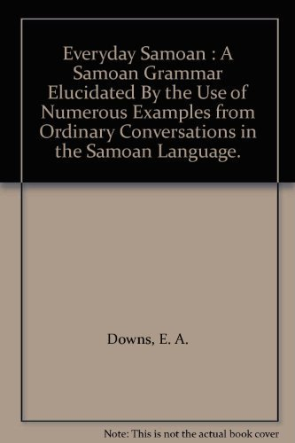 9780909053147: Everyday Samoan : A Samoan Grammar Elucidated By the Use of Numerous Examples from Ordinary Conversations in the Samoan Language.