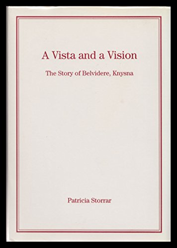 A Vista and a Vision: The Story of Belvidere, Knysna: Storrar, Patricia