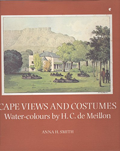 Cape Views and Costumes. Water-colours By H.C. de Meillon in the Brenthurst Collection, Johannesb...