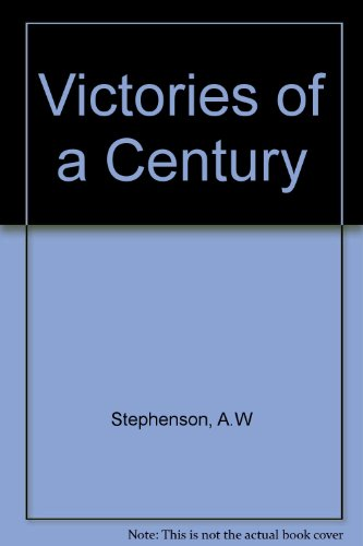 Victories of a Century.: STEPHENSON, A. W.