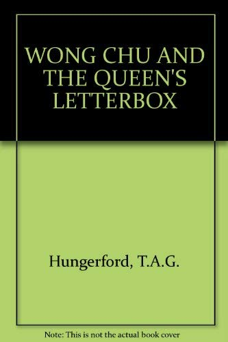Wong Chu and the Queen's Letterbox: Hungerford, T.A.G.