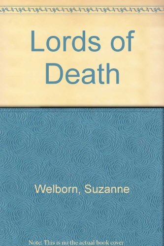 Lords Of Death: A People, A Place,: Welborn, Suzanne