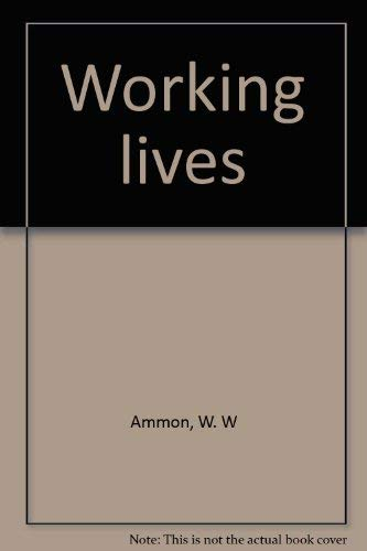 Working Lives Includes Footprints in Teh DUsk, A Bushman's Apprenticeship and Bush Parson: ...