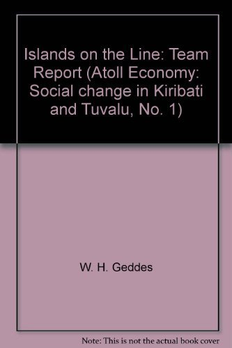Islands on the Line: Team Report (Atoll Economy: Social change in Kiribati and Tuvalu, No. 1): ...
