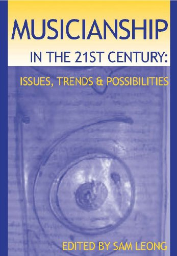 9780909168506: Musicianship in the 21st Century: Issues, Trends & Possibilities