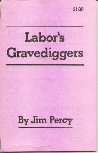 9780909196387: Labor's Gravediggers (Pathfinder Press Labor pamphlets)
