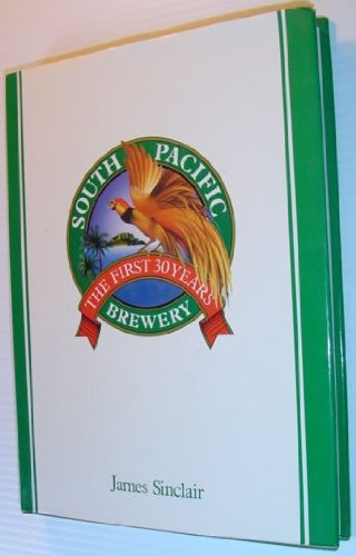 South Pacific Brewery, the First Thirty Years
