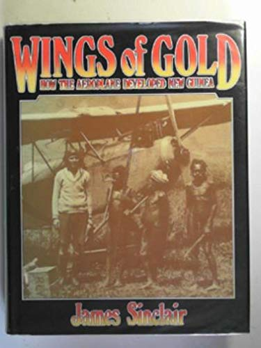Wings of gold: How the aerolane developed New Guinea: James Sinclair