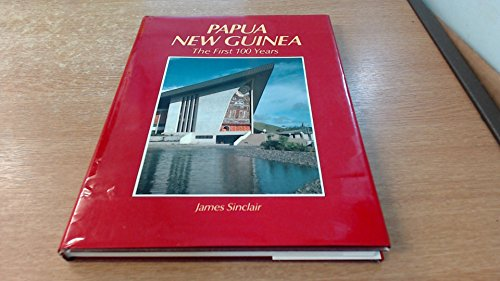 Papua New Guinea : First 100 Years