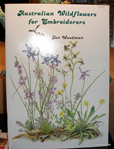 Australian Wildflowers for Embroiderers : charted designs: Woodman, Jan