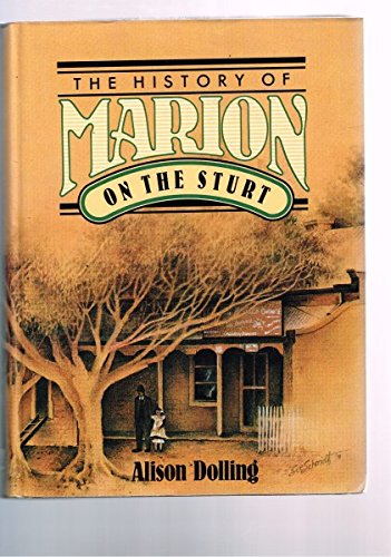 The History of Marion on the Sturt. The Story of a Changing Landscape and Its People.