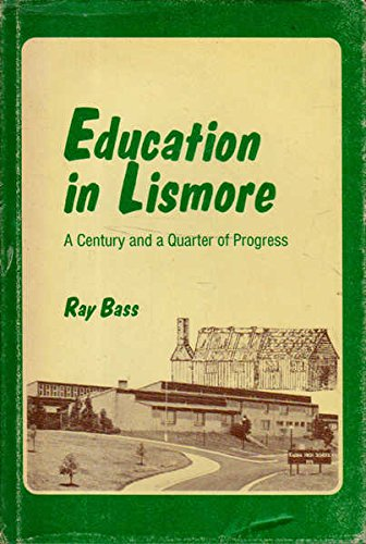 Education in Lismore. A century and a Quarter of Progress.