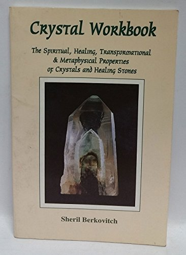 Crystal Workbook - The Spiritual, Healing, Transformational: Sheril Berkovitch