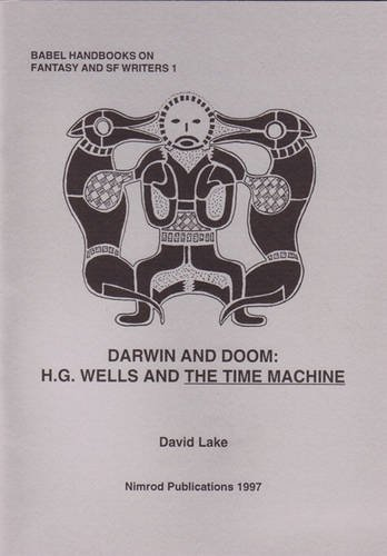 "9780909242466: Darwin and Doom: H.G.Wells and the "" Time Machine "" (Babel Handbooks on Fantasy & SF Writers)"
