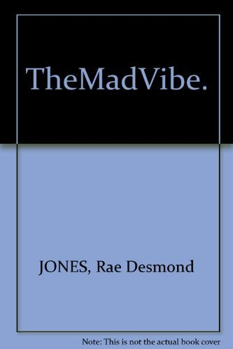 The Mad Vibe: Jones, Rae Desmond