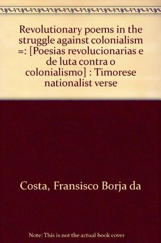9780909331078: Revolutionary poems in the struggle against colonialism =: [Poesias revolucionarias e de luta contra o colonialismo] : Timorese nationalist verse