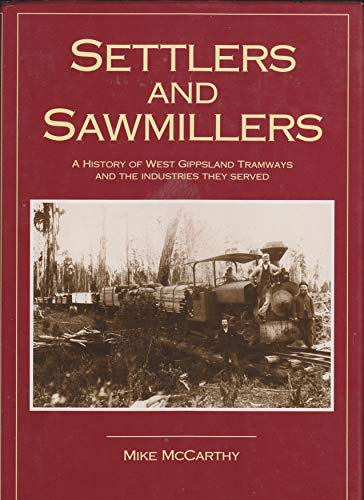 SETTLERS AND SAWMILLERS, A History of West: Mike McCarthy