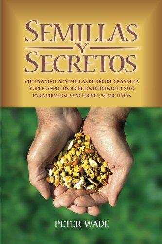 9780909362355: Semillas Y Secretos: Cultivando las semillas de dios de grandeza y aplicando los secretos de Dios del �xito para volverse vencedores, no victimas
