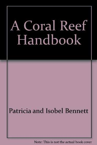 A Coral Reef Handbook: A Guide to: Mather, Patricia and
