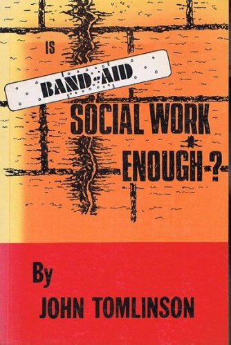 Is Band-Aid Social Work Enough?: JOHN TOMLINSON.