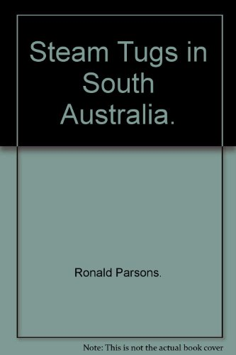 Steam Tugs in South Australia.: Ronald Parsons.
