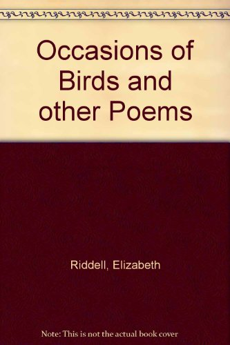 Occasions of Birds and other Poems: Riddell, Elizabeth