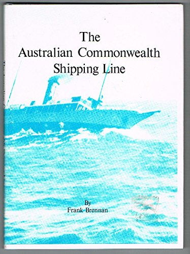 The Australian Commonwealth Shipping Line: Frank Brennan
