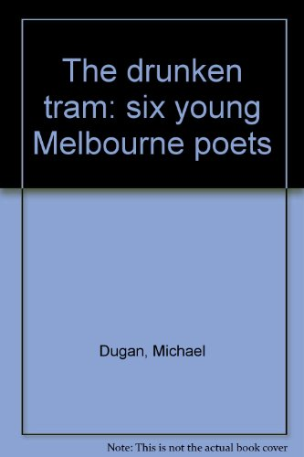 9780909474058: The drunken tram: six young Melbourne poets