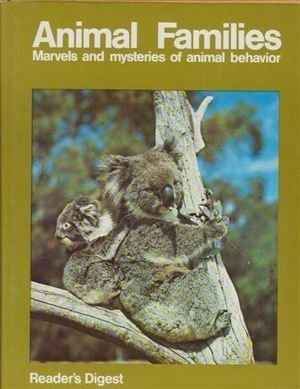 9780909486181: Reader's Digest animal families;: Marvels and mysteries of animal behavior