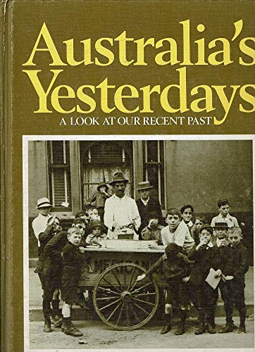 Australia's Yesterdays: A Look at Our Recent Past