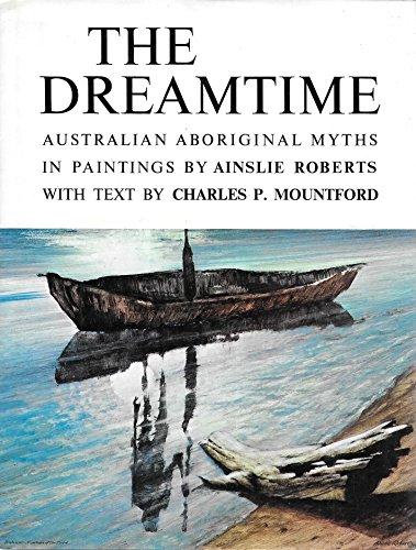 Dreamtime Book: Australian Aboriginal Myths.: MOUNTFORD, Charles P.