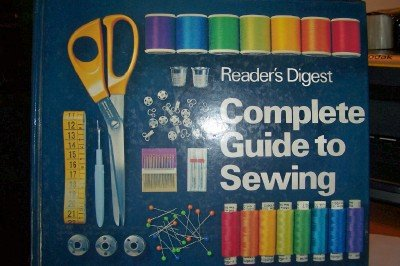 Reader's Digest Complete Guide to Sewing: Anonymous